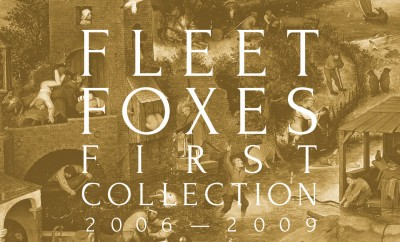 FLEET FOXES First Collection 2006-2009